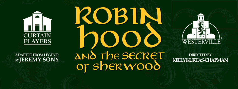 Robin Hood and the Secret of Sherwood Adapted from legend by Jeremy Sony and Directed by Keely Kurtas-Chapman