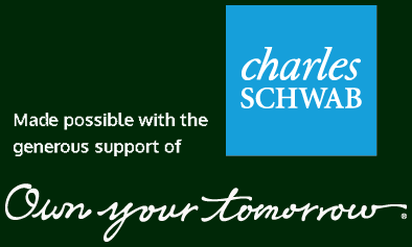 Made possible with the generous support of Charles Schwab. Own your tomorrow.